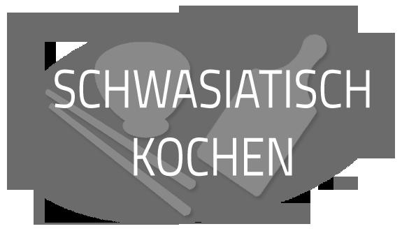 Schwasiatisch Kochen